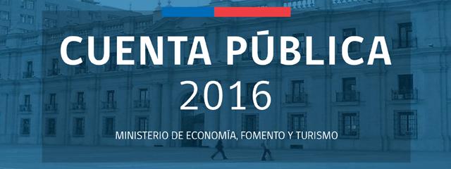 Cuenta Pública 2016 – Ministerio de Economía, Fomento y Turismo